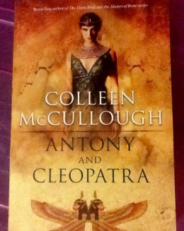 My copy of Antony and Cleopatra by Colleen McCullough