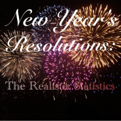 New Year's Resolutions: The Realistic Statistics