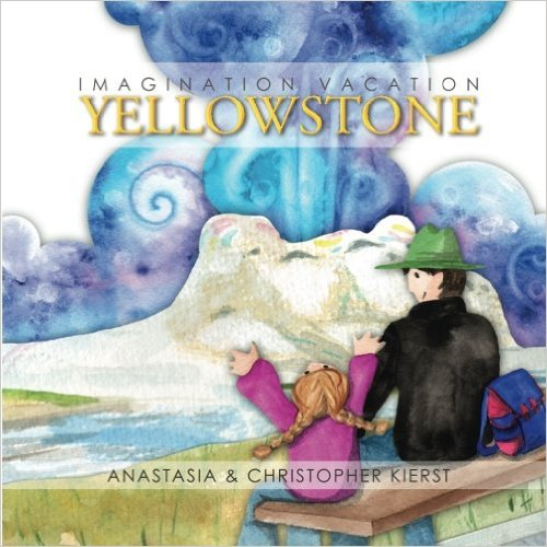 Imagination Vacation Yellowstone by Anastasia Kierst