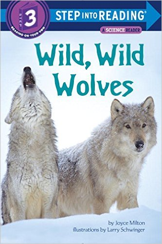 Wild, Wild Wolves (Step into Reading) by Joyce Milton - Images are from amazon.com