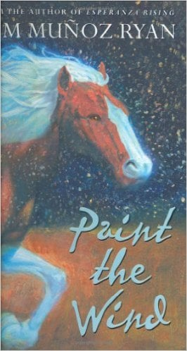 Paint The Wind by Pam Munoz Ryan - Images are from amazon.com