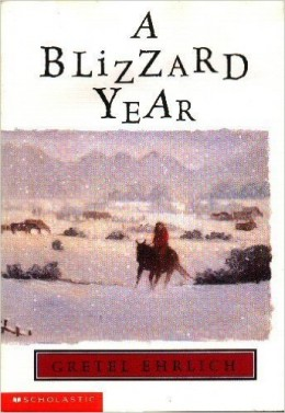 A Blizzard Year by Gretel Ehrlich