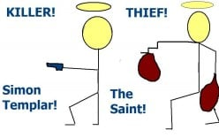 The Saint was a thief, a killer and occasionally a hero.