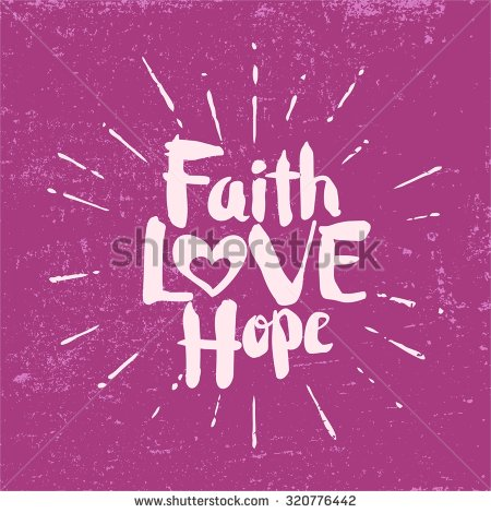 St Thomas Aquinas said that faith has to do with things that are not seen, while hope has to do with things that are not at hand. Hope is eternal because we love God.