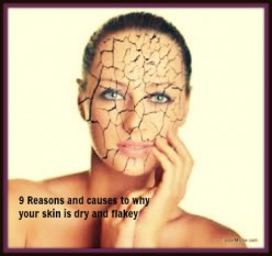 9 Reasons and causes to why your skin is dry and flakey
