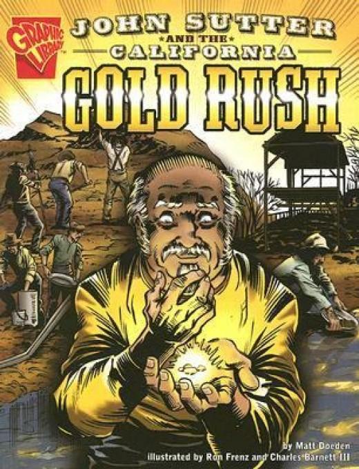 John Sutter and the California Gold Rush (Graphic History) by Matt Doeden - Image is from betterworldbooks.com