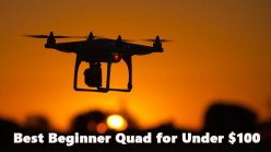 Best Quadcopter Under $100 for Beginners in 2017