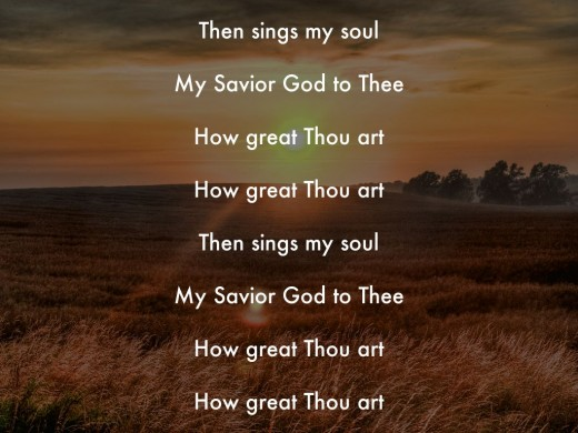 Then sings my soul.......