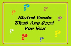 Weird Things to Eat That Are Good For You and May Prevent Diseases