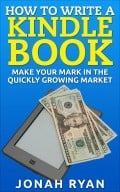 How to Write an eBook for Kindle: A Guide to Self-Publishing Online