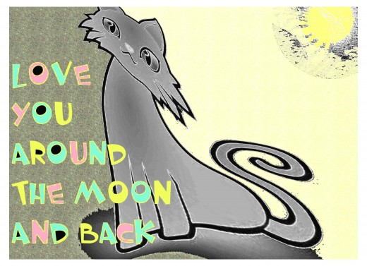 Love you around the moon and back. Send to someone on Valentine's Day or a special friend.