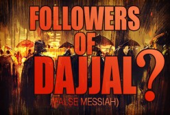 Who will be the Followers of Dajjal (The False Messiah), a Major Sign of the End of World?