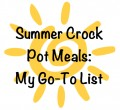 Summer Crock Pot Meals: My Go-To List
