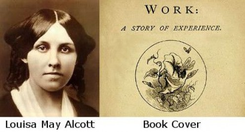 """The Book cover says it all to me.  Louisa's work was writing and her writing came from what she knew.  Thus, """"Work: A Story of Experience...  At least that is my interpretation"""