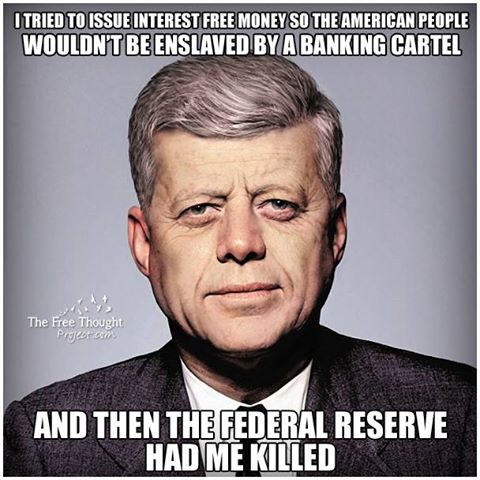 """Kennedy the U.S. 35th President """"on June 4, 1963, signed a virtually unknown Presidential decree, Executive Order 11110. It was the authority to basically strip the Bank of its power to loan money to the United States Federal Government at interest."""