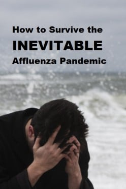 How to Survive the Inevitable Affluenza Pandemic