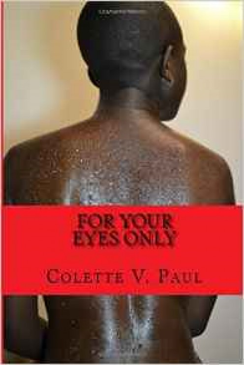 For Your Eyes Only: Love Poems is a rarity—a beautiful collection of poetry by a newer writer who is almost fully formed.