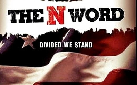"""The """"N"""" Word"""" Documentary written and directed by Todd Larkins"""