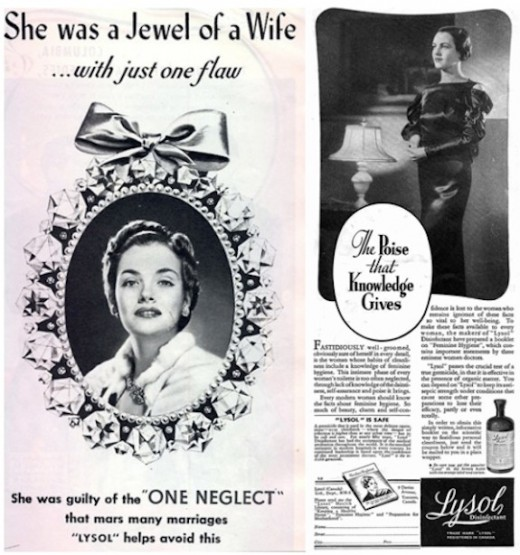 "From 1930 until 1960, the most popular female contraceptive was Lysol disinfectant -- advertised as a feminine hygiene product in ads featuring testimonials from prominent European ""doctors."" Later investigation revealed they didn't exist."