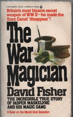 Ghost writer David Fisher seems to have been convinced of Maskelyne's authenticity. Was he a victim of the 'smoke and mirrors'?