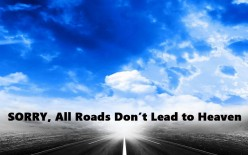 Not All Roads Lead to Heaven: Scriptures About Life After Death