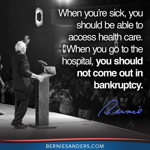When you're sick, you should be able to access health care. If you go to the hospital, you should not come out in bankruptcy.