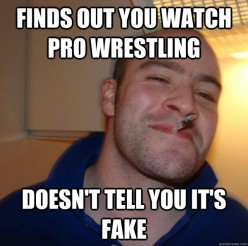 Pro Wrestling is Fake.