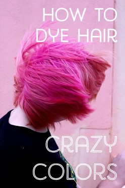 How to Dye Hair Crazy Colors