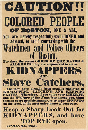 A poster dated April 24, 1851 warning colored people in Boston to beware of authorities who acted as slave catchers.