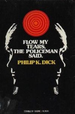 Three-Book Review: Philip K. Dick: Flow My Tears, The Policeman Said; Martian Time-Slip; Radio Free Albemuth