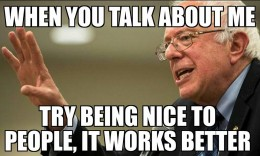 """""""When you talk about me, try being nice to people, it works better,"""" says Bernie"""