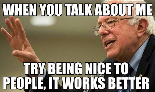 """When you talk about me, try being nice to people, it works better,"" says Bernie"