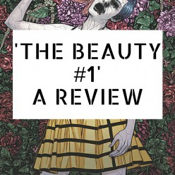 'The Beauty #1', A Review