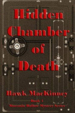 Hidden Chamber of Death (Book 1 in the Moccasin Hollow Mystery Series) by Hawk MacKinney