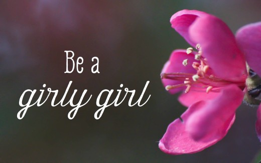 How to Be Girly and More Feminine