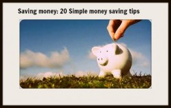 Saving money: 20 Simple money saving tips