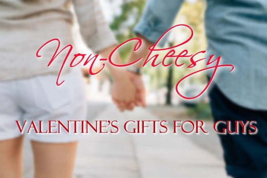 Non-cheesy Valentine's Day gifts for guys.