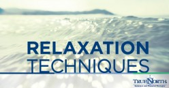 10 Relaxation Techniques for a Quick Relieve from Stress.