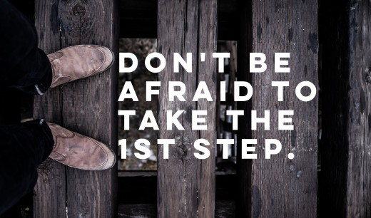 Sometimes the fist step is the hardest one to take.