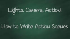Lights, Camera, Action! How to Write Action Scenes.