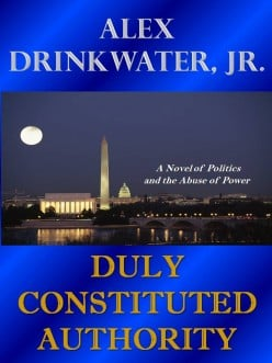 """DULY CONSTITUTED AUTHORITY"" - A POLITICAL/MILITARY  THRILLER"