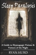 Sleep Paralysis: A Guide to Hypnagogic Visions book review