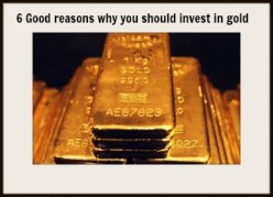 6 Good reasons why you should invest in gold