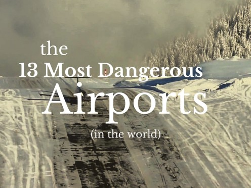 These Are The 13 World's Most Dangerous Airports