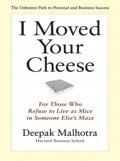 I Moved Your Cheese: For Those who Refuse to Live as Mice in Someone Else's Maze - A Review