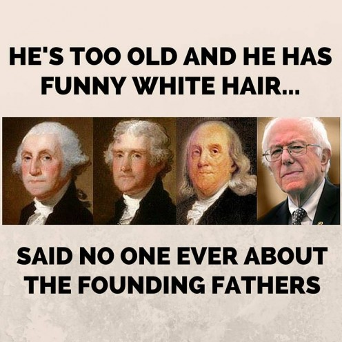 No one ever said that George Washington, Thomas Jefferson or Benjamin Franklin were too old or had funny white hair. Our founding fathers are valued for their wisdom gained over years of public service.