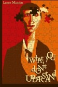 What You Don't Understand- By Lance Manion. A Book Review