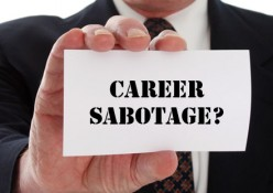 Are You Damaging Your Own Career Path?