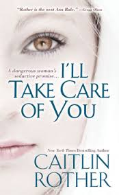 I'll Take Care of You by Caitlin Rother