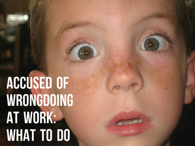 Accused of Wrongdoing at Work: What to Do | ToughNickel